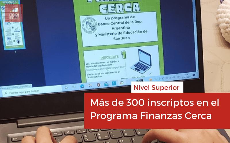 Nivel Superior: más de 300 inscriptos en el Programa Finanzas Cerca