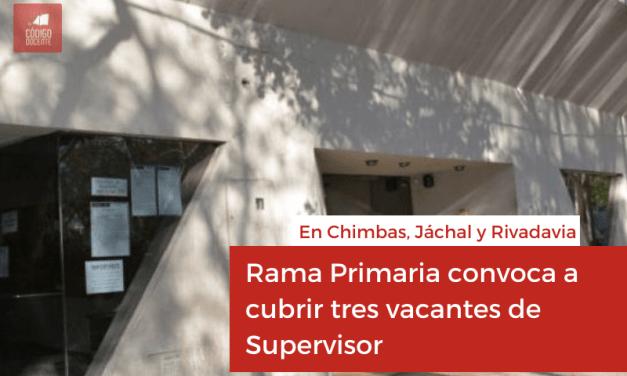 Rama Primaria convoca a cubrir tres vacantes de Supervisor