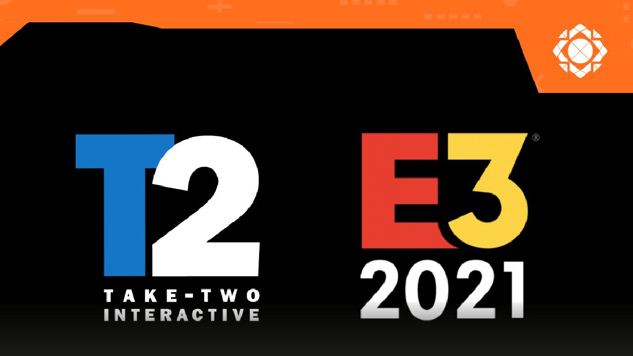 e3 take two interactive 2021