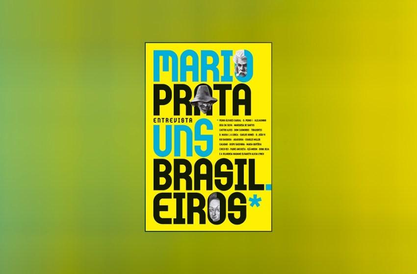 Resenha | Mario Prata entrevista uns brasileiros — Mario Prata
