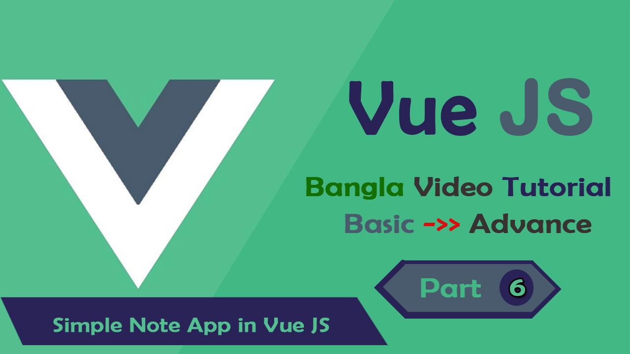#6 Vue JS -Simple Note Application Using Vue JS