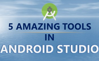 5 Amazing Android Studio Tools