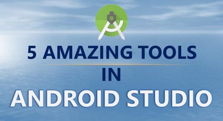 5 Amazing Android Studio Tools