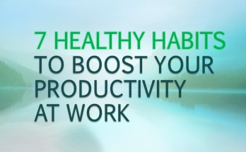 7 healthy habits to boost your productivity at work
