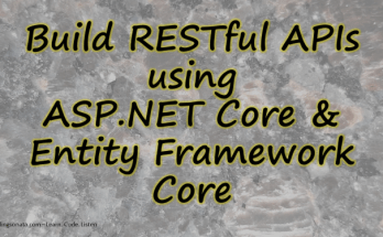 Build RESTful APIs using ASP.NET Core and Entity Framework Core