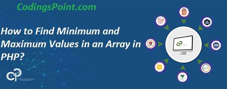 How to Find Minimum and Maximum Values in an Array in PHP