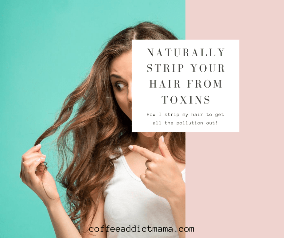 naturally strip your hair from toxins