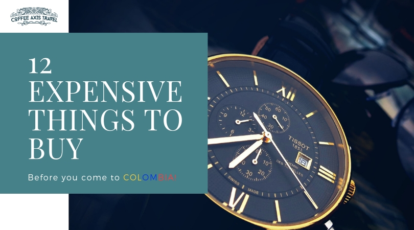 Top 12 Expensive Things To Buy BEFORE You Come to Colombia