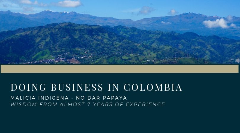 Business in Colombia – Is Tricky!