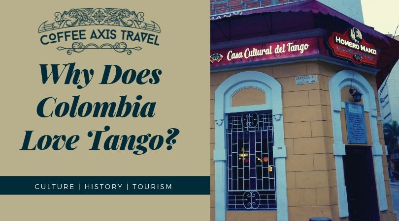 Why Does Colombia Love Tango?