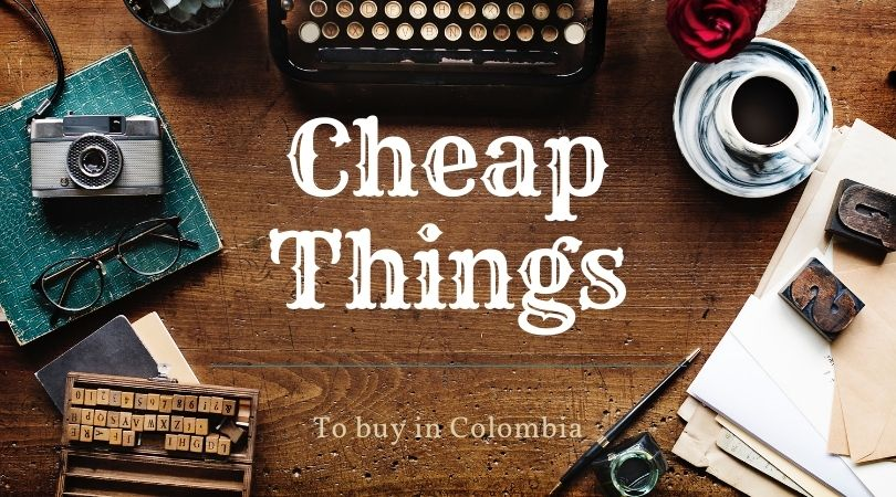 Cheap Things to Buy in Colombia