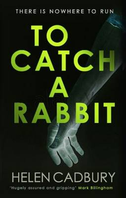 To Catch a Rabbit by Helen Cadbury