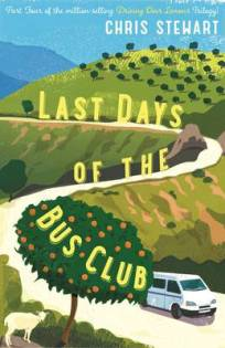 The Last Days of the Bus Club - Chris Stewart