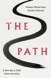 The Path - Professor Michael Puett and Christine Gross-Loh