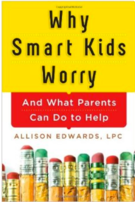 Why Smart Kids Worry by Allison Edwards
