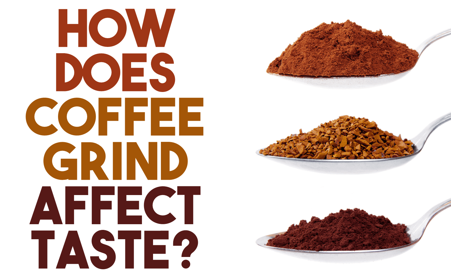 How Does Coffee Grind Affect Taste?