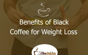 Benefits of Black Coffee for Weight Loss
