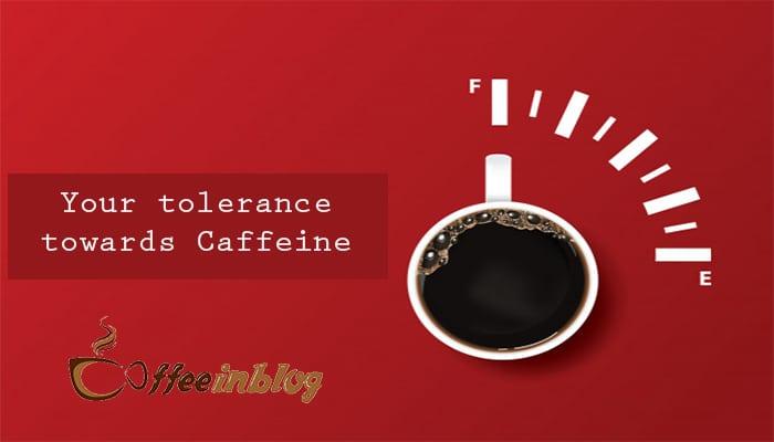 tolerance Caffeine