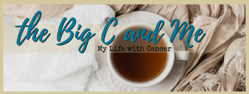 The Big C and Me:  My life with cancer