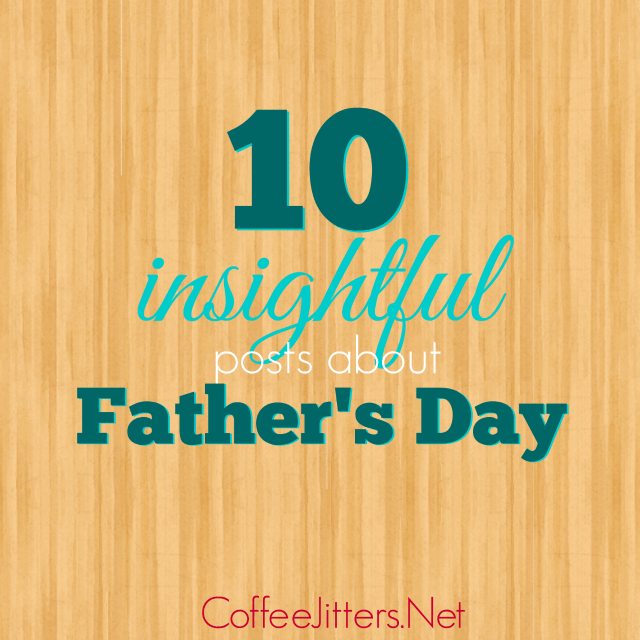 10 insightful posts about fathers day
