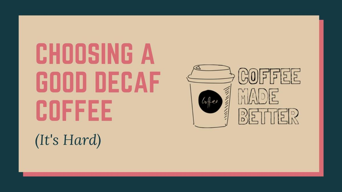 Choosing a Good Decaf Coffee (It's hard)