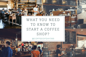 What You Need To Know To Start A Coffee Shop?