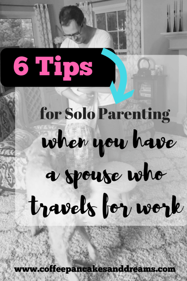 Tips to survive when husband travels for work #soloparenting #sahm #motherhood #momtips
