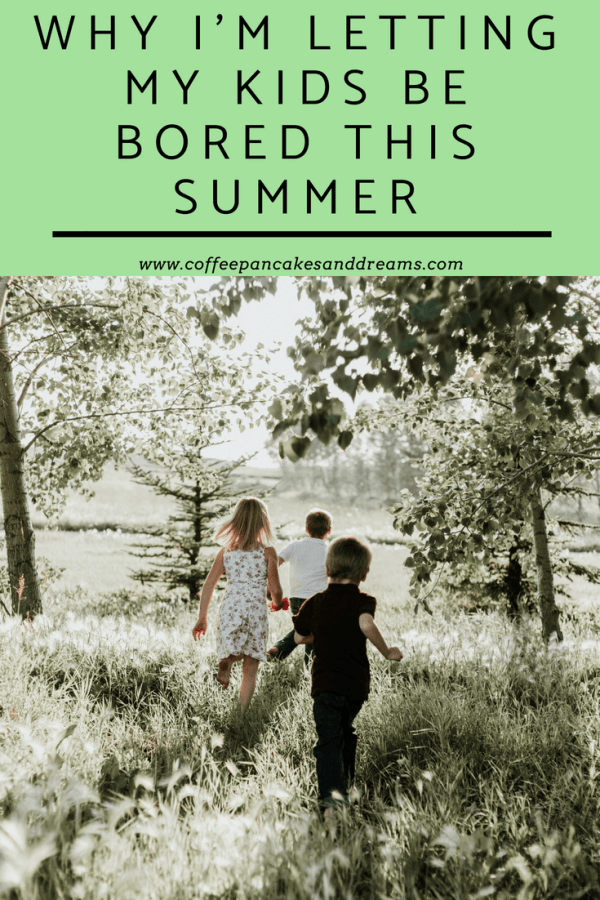 Why Kids Need to Be Bored #kids #parenting #summertime