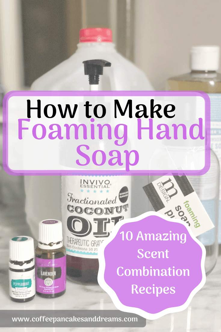 Easy Foaming Hand Soap Recipes including Scent Combination Ideas #kids #essentialoils #recipes #howtomake