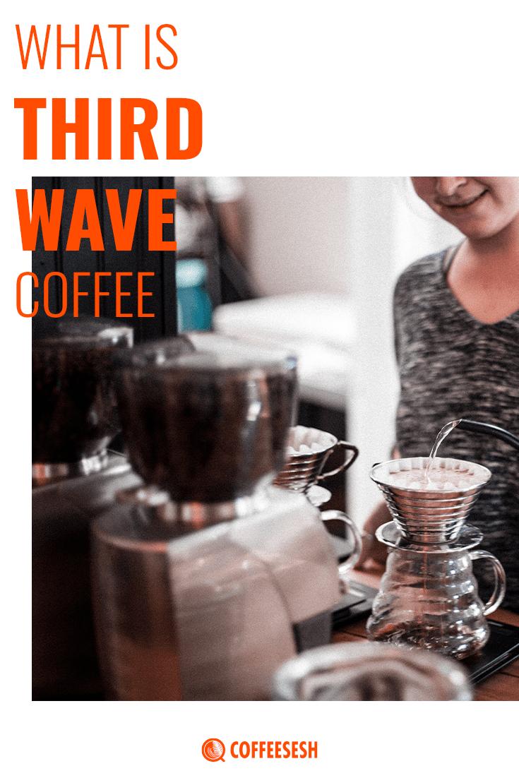 Coffee Basics: What is Third Wave Coffee?