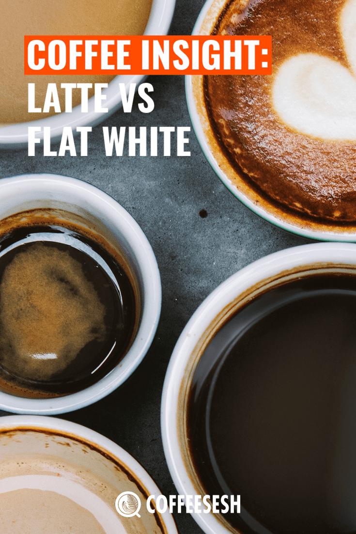 Coffee Insight: Flat White VS Latte, A Guide