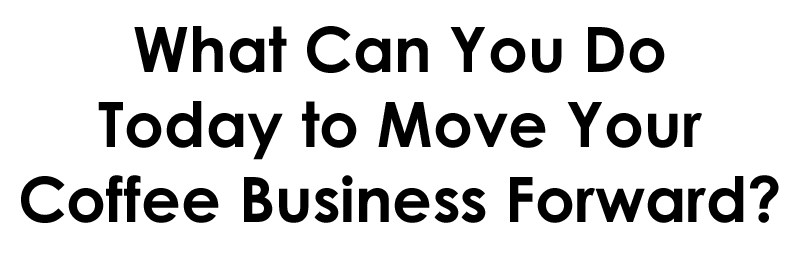 how to move your coffee shop business plan forward