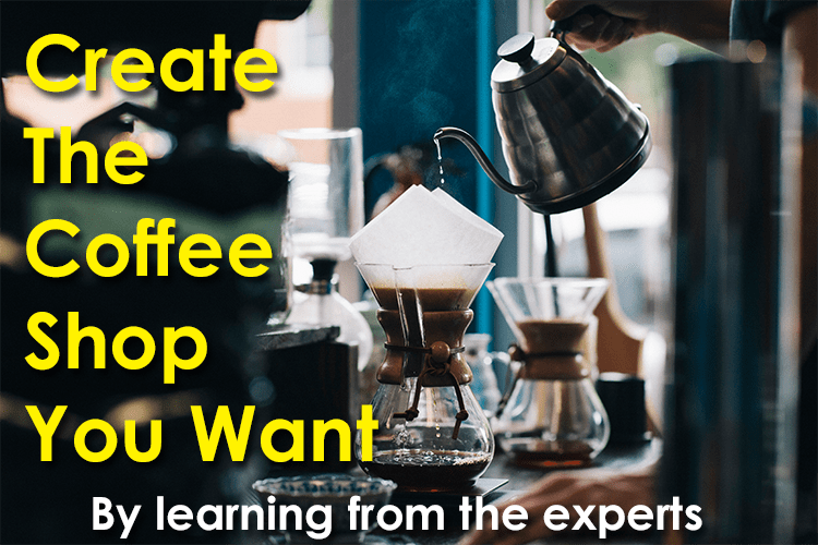 how to start a coffee shop, how to open a coffee business