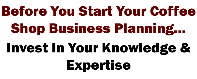 start your coffee shop business planning, how to plan for your coffee business