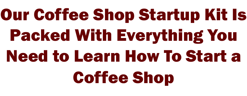 how to start a coffee shop business, learn how to start a coffee shop, how to open a coffee shop business