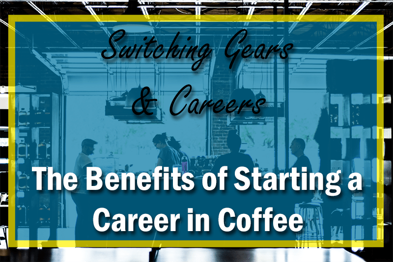 Start a Coffee Shop: The Benefits of Starting a Career in Coffee