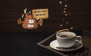 How to Stop Coffee from Making You Poop & Why It Happens?