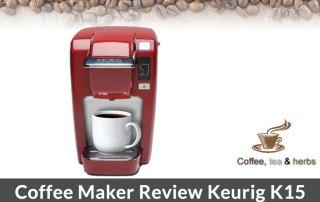 Coffee Maker Review Keurig K15