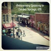 Anniversary Getaway to Eureka Springs, AR