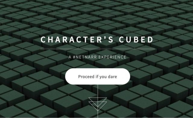 Characters Cubed- A #NetNarr Experience (Proceed if you dare)