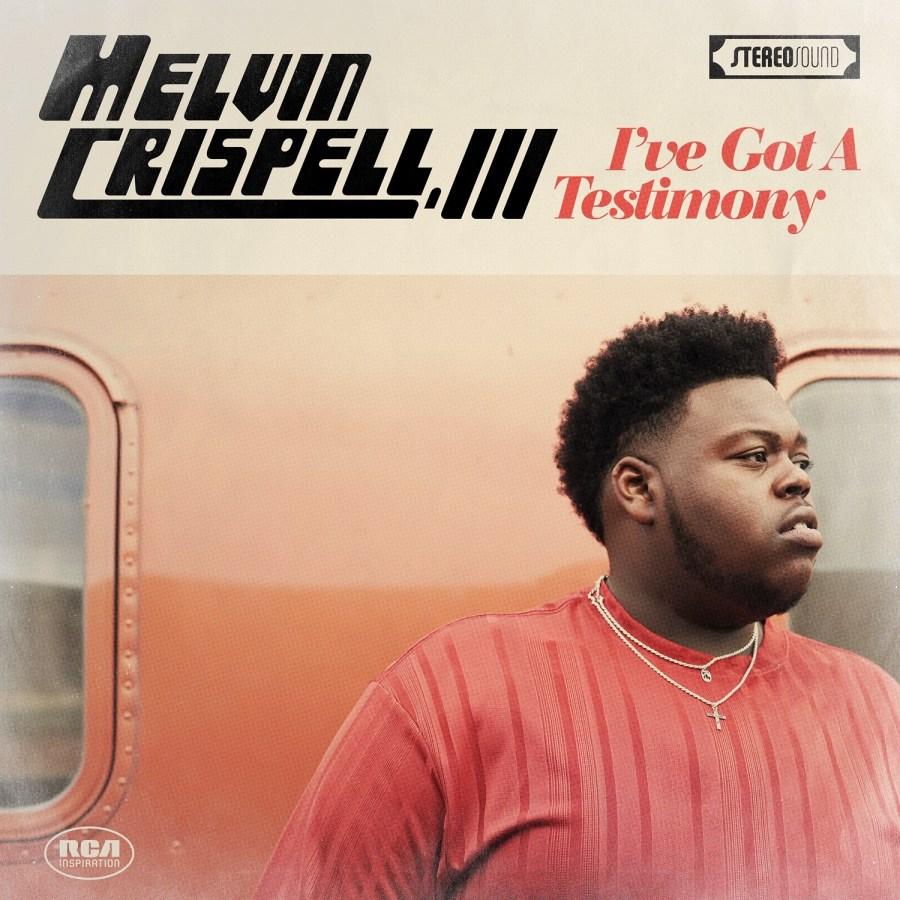 I've Got A Testimony [Album] - Melvin Crispell, III