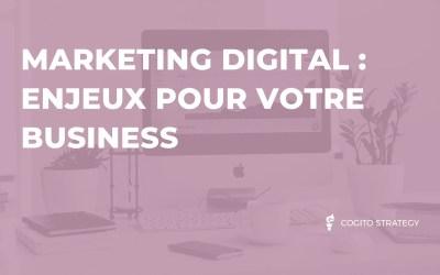 Enjeux du marketing digital pour votre entreprise