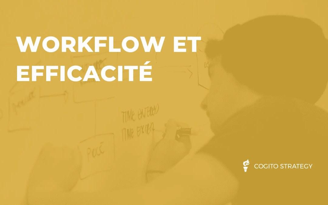 Workflow et efficacité