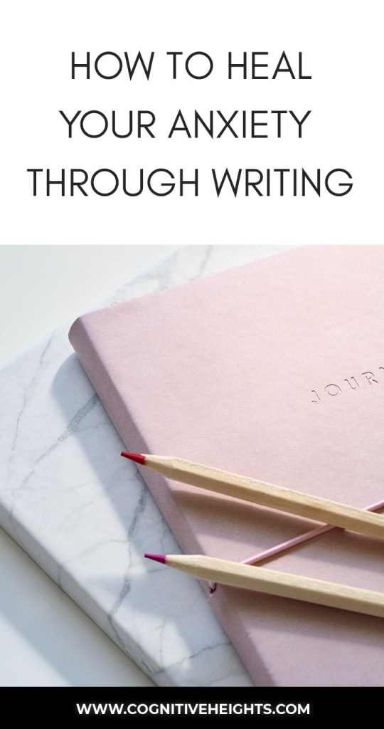 How to heal your anxiety through writing
