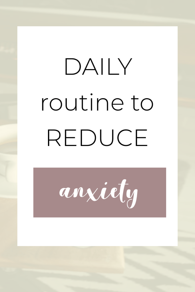 daily routine to reduce anxiety