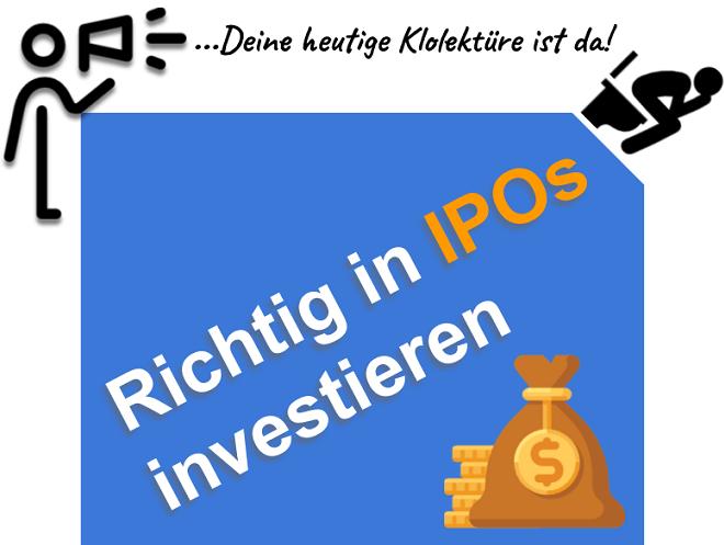 Wie man in IPOs (Börsengänge) investiert und dabei nicht die falsche Wahl trifft