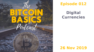 Bitcoin Basics Podcast: Digital Currencies (012) width=