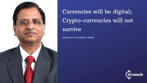 subhash chandra garg says cryptocurrencies will not survive