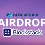 Airdrop: Blockchain.com ponownie rozda darmowe kryptowaluty. Do odebrania Blockstack (STX)