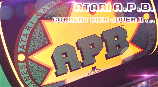 COMMENT BIEN JOUER A… ATARI A.P.B. All Points Bulletin